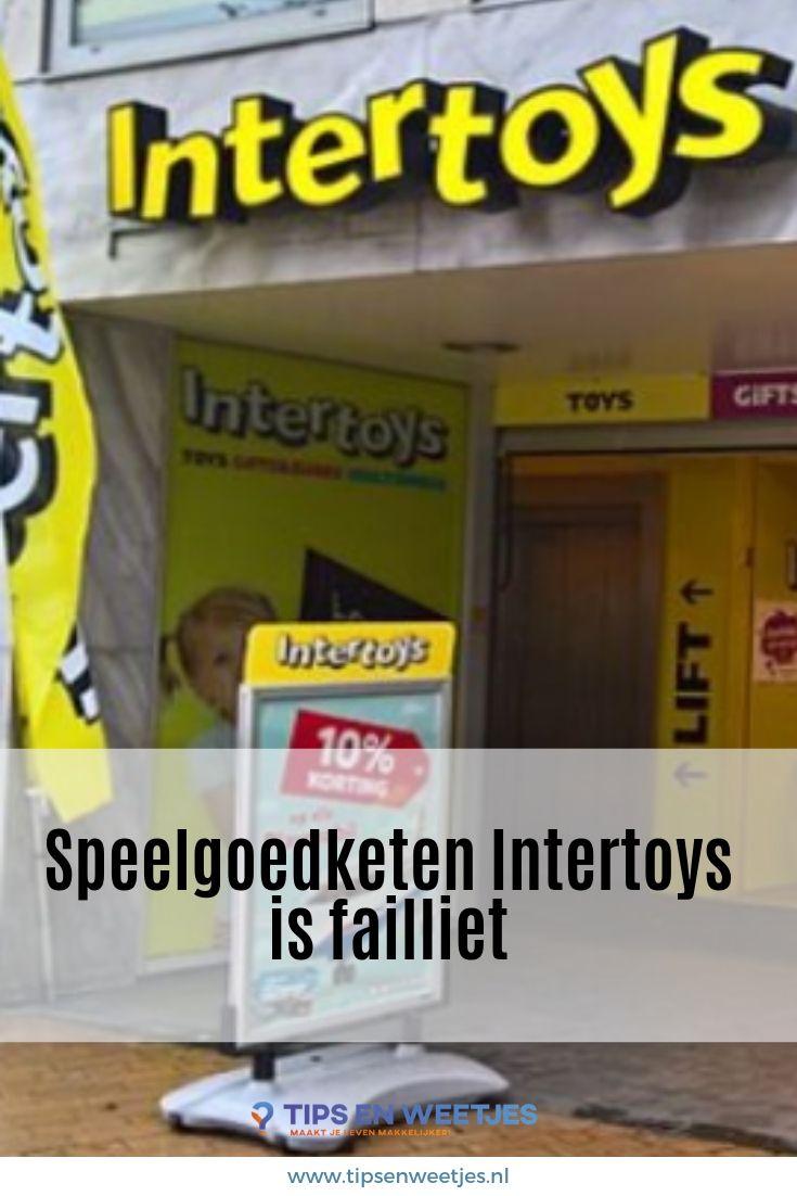 Speelgoedketen Intertoys is officieel failliet verklaard
