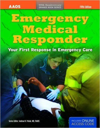 Emergency Medical Responder. Your First Response in Emergency Care by American Academy of Orthopaedic Surgeons (AAOS) (Author)