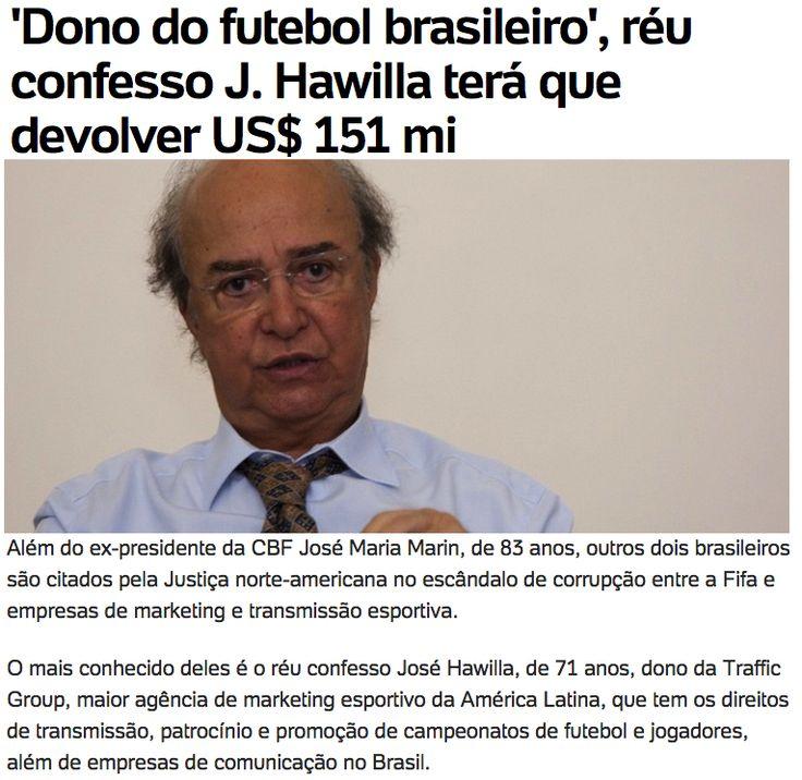 'Dono do futebol brasileiro', réu confesso J. Hawilla terá que devolver US$ 151 milhões ➤ http://esporte.uol.com.br/ultimas-noticias/bbc/2015/05/27/dono-do-futebol-brasileiro-reu-confesso-j-hawilla-tera-que-devolver-us-151-mi.htm ②⓪①⑤ ⓪⑤ ②⑦