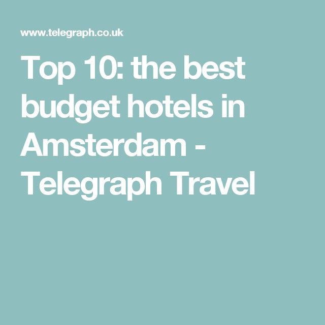 Top 10: the best budget hotels in Amsterdam - Telegraph Travel