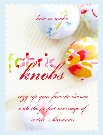 A Field Journal: Fabric Knobs {A Tutorial}: Crafts Ideas, Baby Dressers, Covers Wooden, Covers Knobs, Diy Fabrics, Crafty Creations, Bathroom Decor, Fabrics Knobs, Fabrics Covers