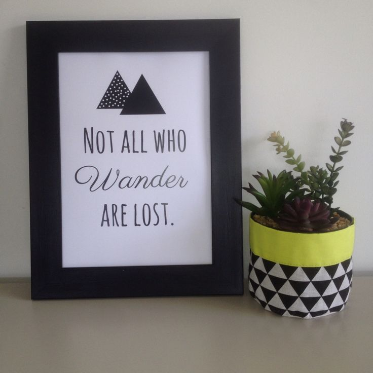 "Monochrome ""not all who wander are lost"" print available at www.madeit.com.au/dahliaprints"