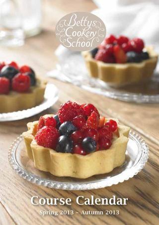 Bettys Cookery School Course Calendar - Spring Autumn 2013