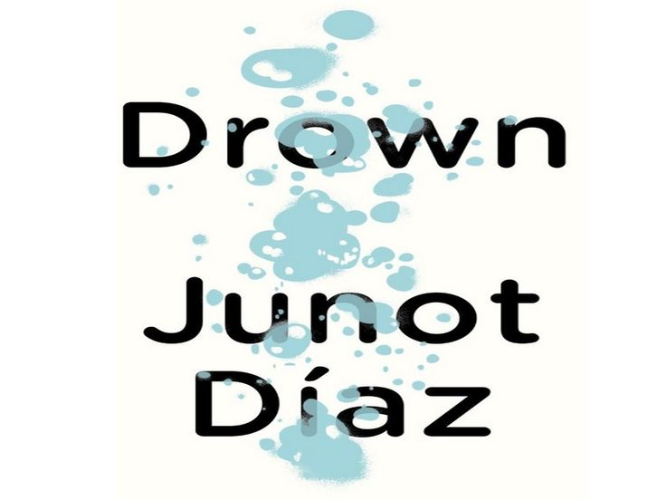 the portrayal of the struggles of immigrants in junot diazs collection of short stories drown Drown by junot diaz presented by venus herrera characters in drown also face immigration junot diaz's collection of short stories, entitled drown.