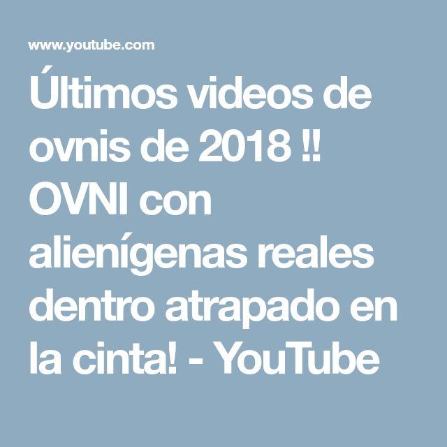 Últimos videos de ovnis de 2018 !! OVNI con alienígenas reales dentro atrapado en la cinta! - YouTube