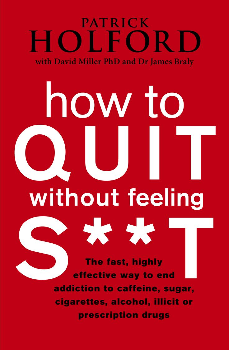 How to QUIT without feeling S**T by Patrick Holford - Parenting Without Tears