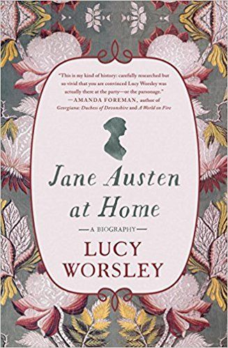 Jane Austen at Home: A Biography: Lucy Worsley: 9781250131607: AmazonSmile: Books