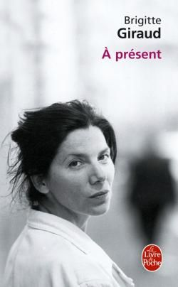 A présent par Brigitte Giraud