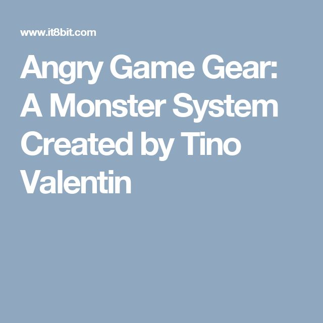 Angry Game Gear: A Monster System Created by Tino Valentin