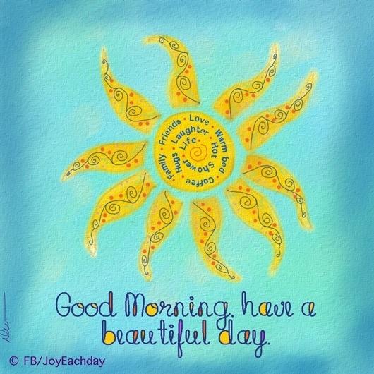 Good morning via www.Facebook.com/JoyEachDay