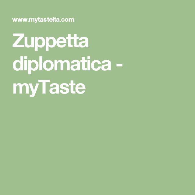 Zuppetta diplomatica - myTaste