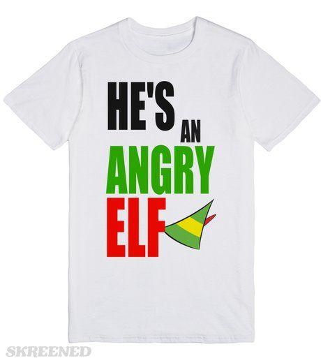 HE'S AN ANGRY ELF  SHIRT   HE'S AN ANGRY ELF!! #Skreened
