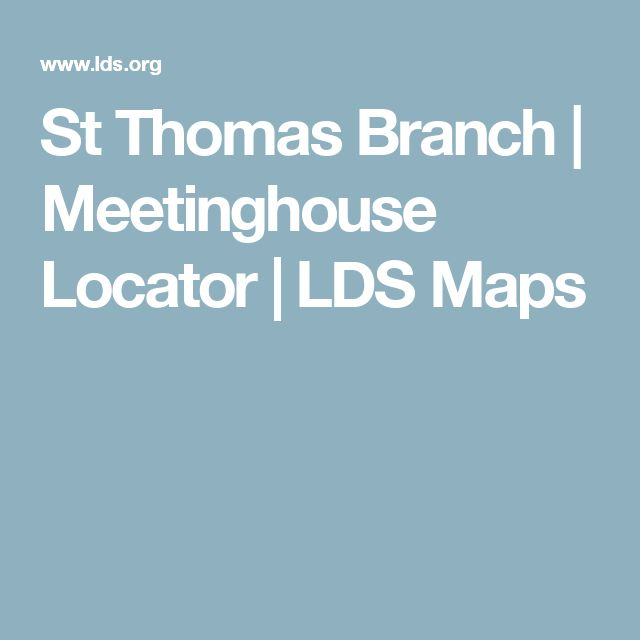 St Thomas Branch | Meetinghouse Locator | LDS Maps
