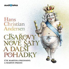 Audiokniha Císařovy nové šaty a další pohádky  - autor Hans Christian Andersen   - interpret více herců