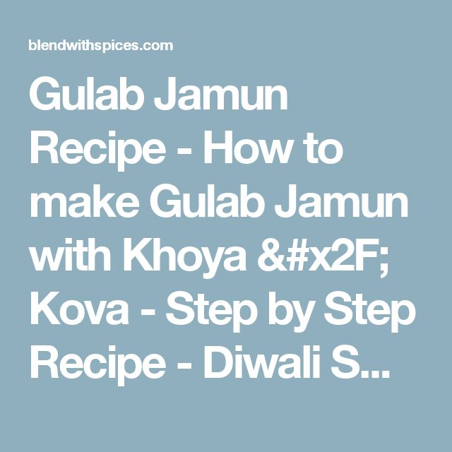 Gulab Jamun Recipe - How to make Gulab Jamun with Khoya / Kova - Step by Step Recipe - Diwali Sweets Recipes - Blend with Spices