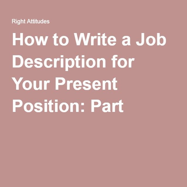how to write a job description A complete job description contains a title for the job or work assignment, and the following information: work outcomes—what is the employee expected to make thorough notes, then sit down and write a draft job description review it, edit it and try to cut it down to no more than three pages.