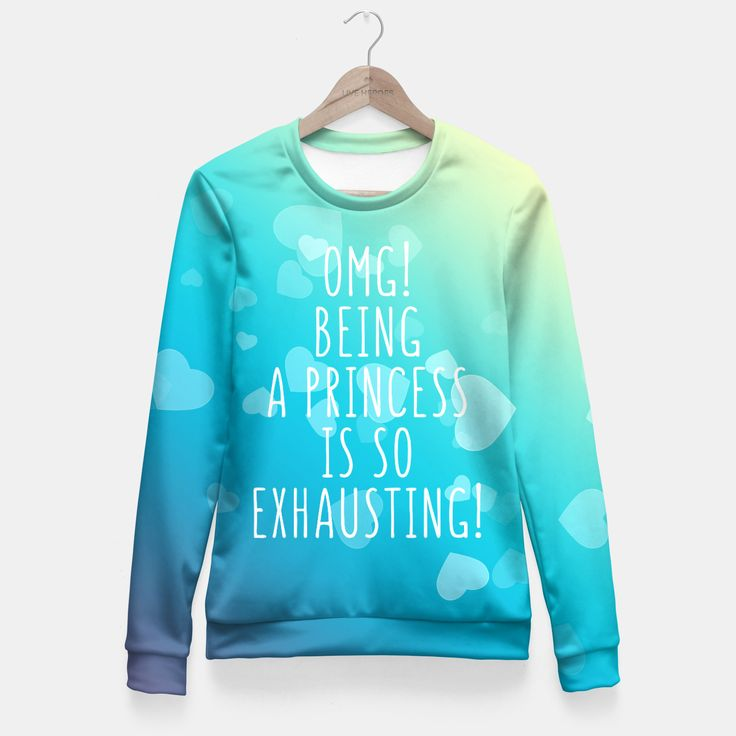 Being a princess Fitted Sweatshirt, Live Heroes