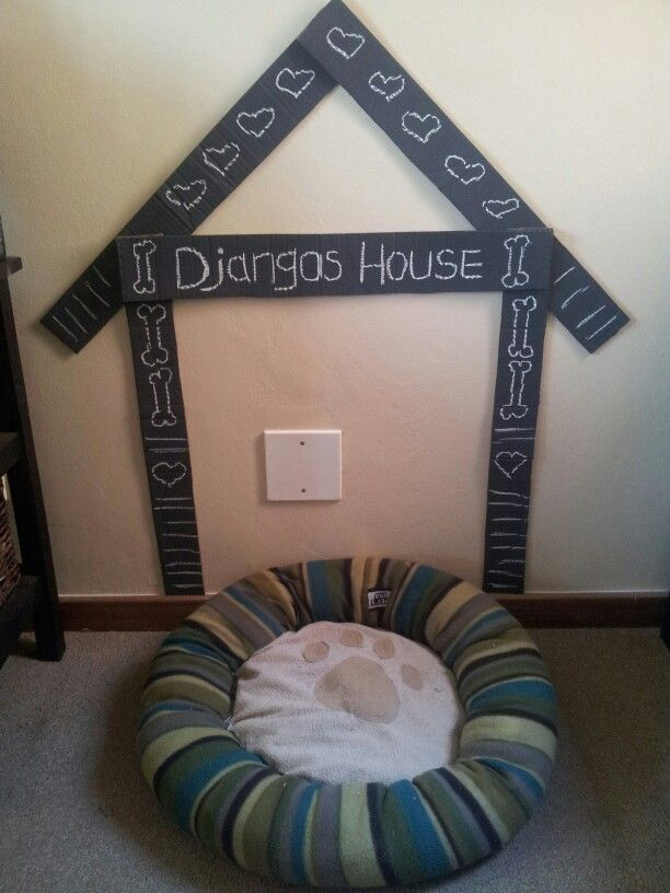 Diy Dog House by ME - cut strips from a cardboard box, paint with chalkboard paint, draw with chalk amd stick to the wall. Voila. Simple and cute!!
