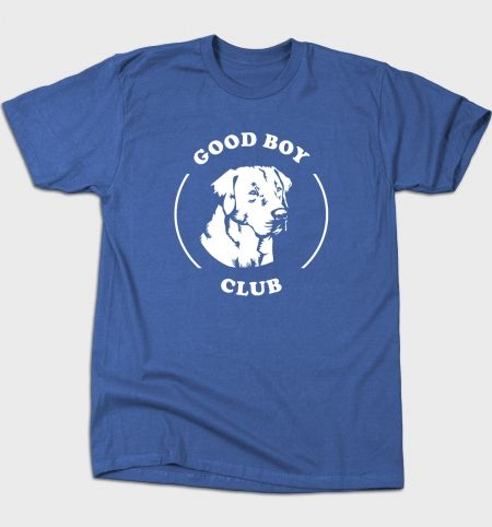 Good Boy Club T-Shirt - Dog T-Shirt is $12 today at Busted Tees!