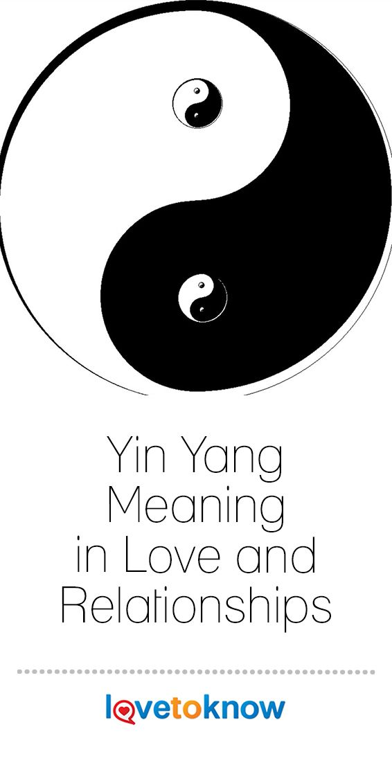 Yin Yang Meaning In Love And Relationships Lovetoknow Yin Yang Meaning Yin Yang Yin Yang Quotes