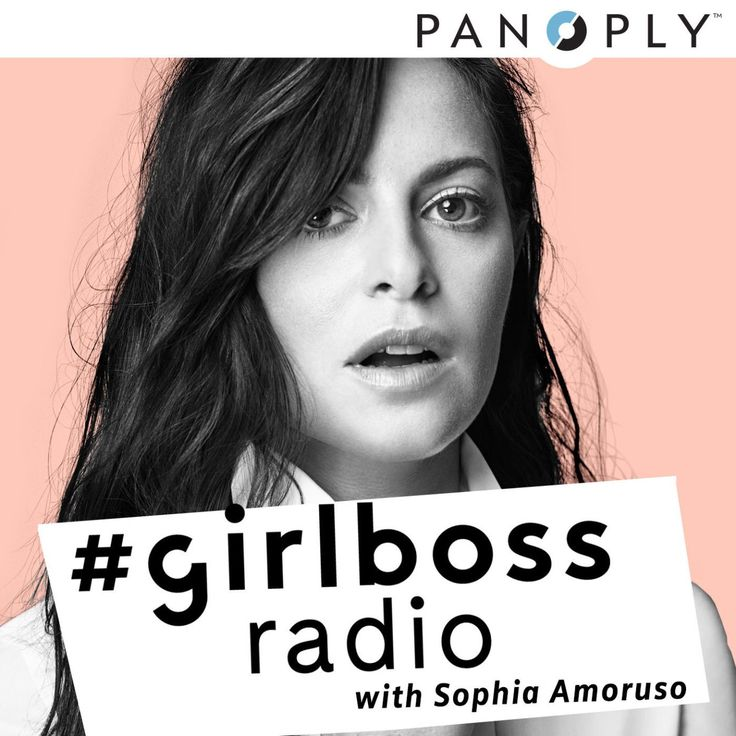 Best Podcasts for Women: Girl Boss Radio with Sophia Amoruso