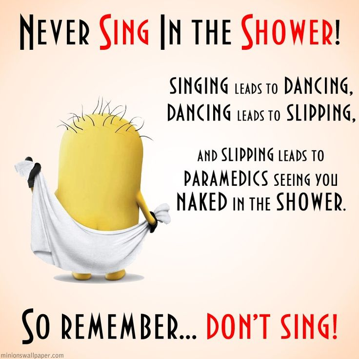 Funny Joke Quote: Never Sing In The Shower [Minion Wallpaper]