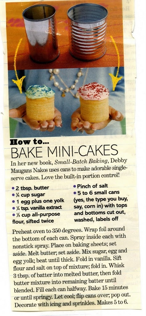 Whatever you do, DO NOT just use muffin pans and cupcake liners to bake your mini cakes. Use aluminum cans!  With the tops AND BOTTOMS cut off, but wrap the bottoms in tinfoil!  This is a no fail idea!!!