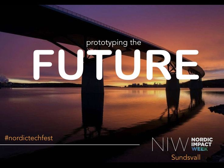 Prototyping the FUTURE - Nordic Impact Week kick-off Sundsvall (Swedish)