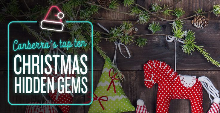 Canberra's Top Ten Christmas Hidden Gems  #Christmas #Presents #GiftIdeas #Festive #HiddenGems #Blog