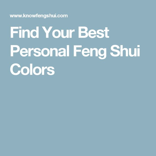Find Your Best Personal Feng Shui Colors