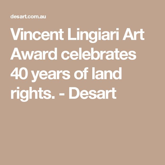 Vincent Lingiari Art Award celebrates 40 years of land rights. - Desart