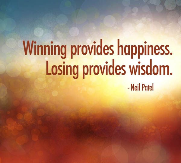 Winning Provides Happiness Losing Provides Wisdom Sports