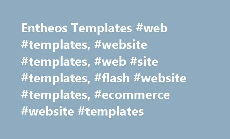 Entheos Templates #web #templates, #website #templates, #web #site #templates, #flash #website #templates, #ecommerce #website #templates http://portland.remmont.com/entheos-templates-web-templates-website-templates-web-site-templates-flash-website-templates-ecommerce-website-templates/  # Our awesome templates include responsive web templates, HTML5, CSS & jQuery website templates, single page website templates, Flash templates, ecommerce website templates, wordpress themes, Joomla…