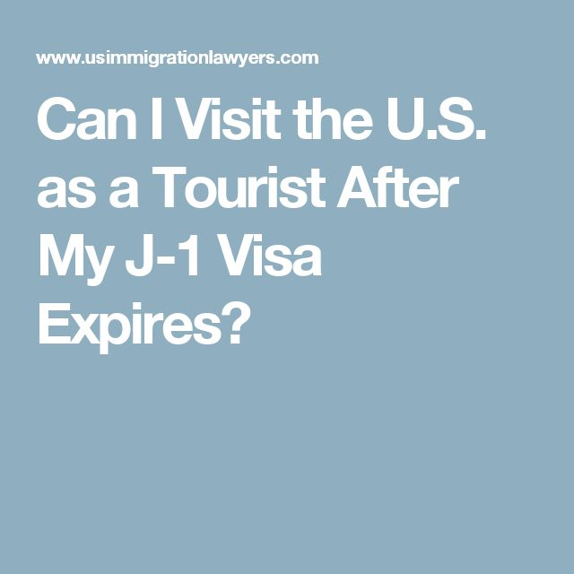 Can I Visit the U.S. as a Tourist After My J-1 Visa Expires?