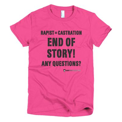 Rapist = Castration End of Story Any Questions? - Various women's and men's sizes in pink, white, black, blue, green and many more ... #angry #shirt #company #political #tshirt #tshirts #feminist #feminism #rapistequalscastration #activist #educateyourself #injustice #equality #standup #standuptogether #unite #unity #uniteagainstinequality #discrimination #shirtcompany #angryshirtcompany