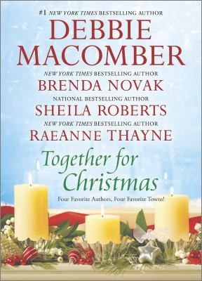 Together for Christmas by Debbie Macomber, Brenda Novak, Shelia Roberts and Raeanne Thayer. Four Christmas themed short stories.