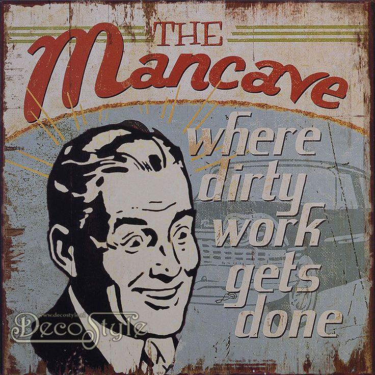 Bord Metaal - THE MANCAVE  Stevig Metalen bord.  Met de tekst: The Mancave Where dirty work gets done  Mooi om aan de wand of deur te hangen.  Materiaal: Metaal   Afmetingen:  Hoogte:  30 cm Breedte: 30 cm Diepte: 0.3 cm  TIN PLAQUE