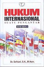 HUKUM INTERNASIONAL SUATU PENGANTAR edisi kedua.Sefriani