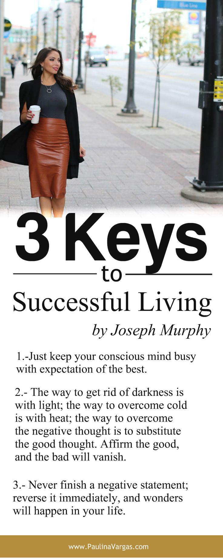 3 Keys to Successful Living... So simple yet so powerful! Wisdom by Joseph Murphy.