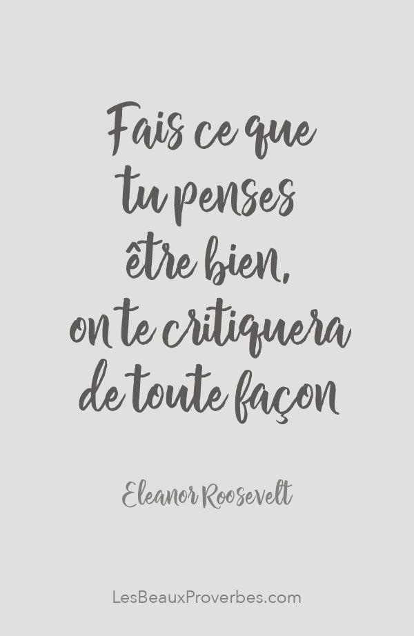 «Fais ce que tu penses être bien, on te critiquera de toute façon» - Eleanor Rooosevelt