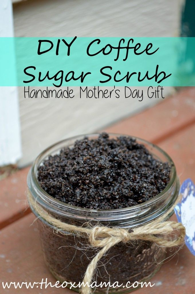 Coffee Sugar Scrub | DIY Handmade Gifts | Mother's day Body Scrub | Decreases Stretch marks and Cellulite | Perfect, quick, easy, and cheap gift for mom!