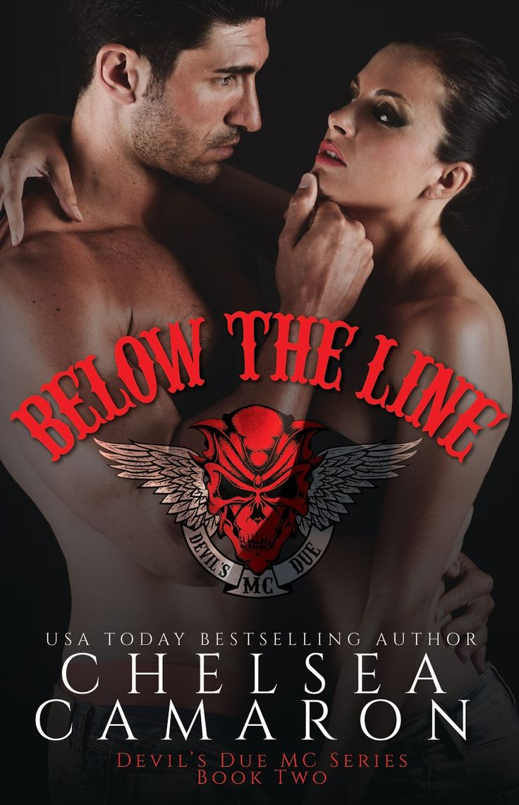 Title: Below the LineSeries: Devil's Due MC 2Author: Chelsea CamaronGenre: MC Romance (standalone within series)Release Date: January 30, 2017   The bastard boy was left alone when his mother was murdered and her killer never found. The domino...
