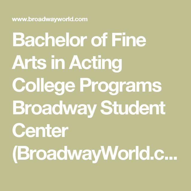 Bachelor of Fine Arts in Acting College Programs Broadway Student Center (BroadwayWorld.com)