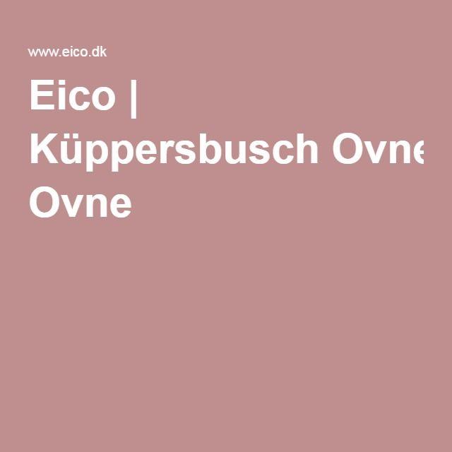 Eico | Küppersbusch Ovne