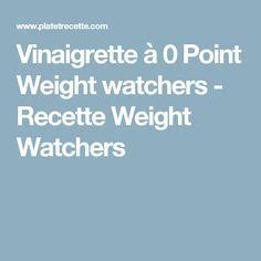 Vinaigrette à 0 Point Weight watchers - Recette Weight Watchers