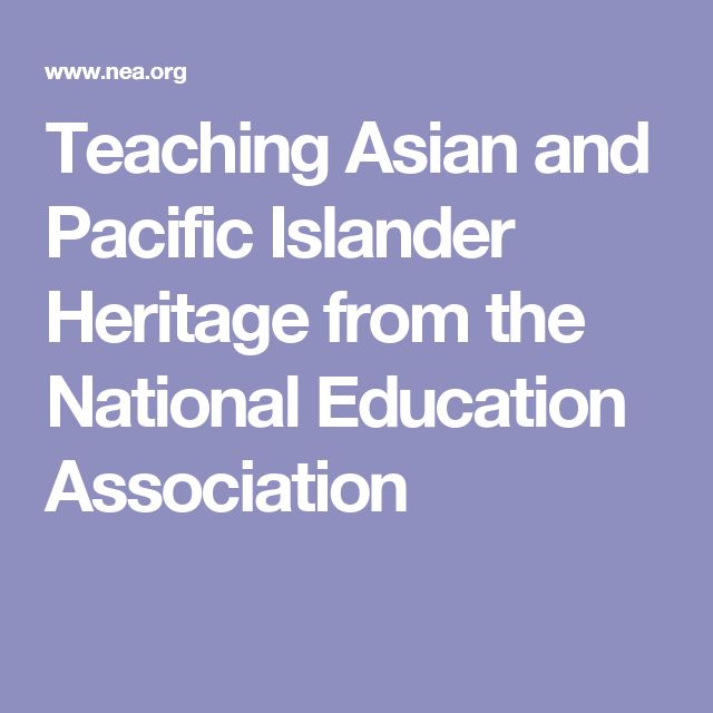 Teaching Asian and Pacific Islander Heritage from the National Education Association