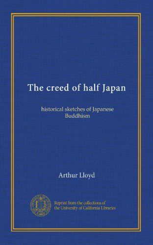 The creed of half Japan historical sketches of Japanese Buddhism * See this great product.