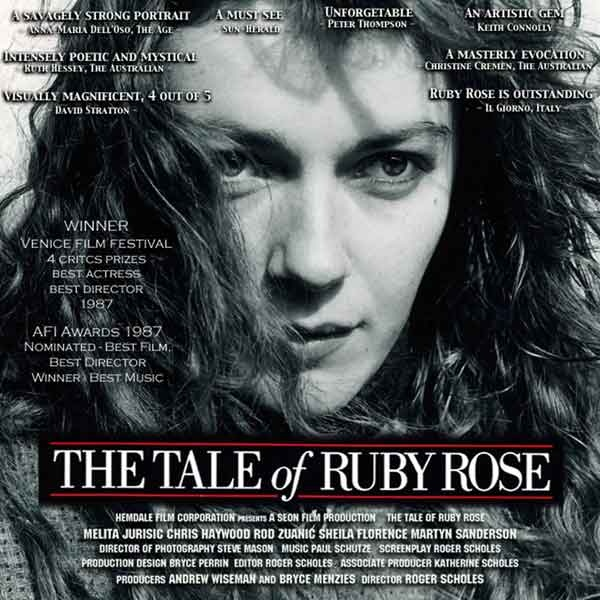 The tale of Ruby Rose- Tasmanian Gothic I first saw this extraordinary film at its premiere at The Royal Albert Theatre,Launceston in the mid 1980's.  I have seen it twice again this year courtesy of the State lending Library of Tasmania. It hasn't dated or aged at all and I love it still 30 years later.
