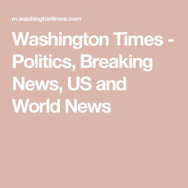 Washington Times - Politics, Breaking News, US and World News