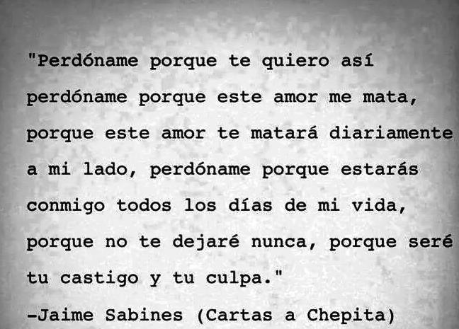 Jaime Sabines (cartas a Chepita)...